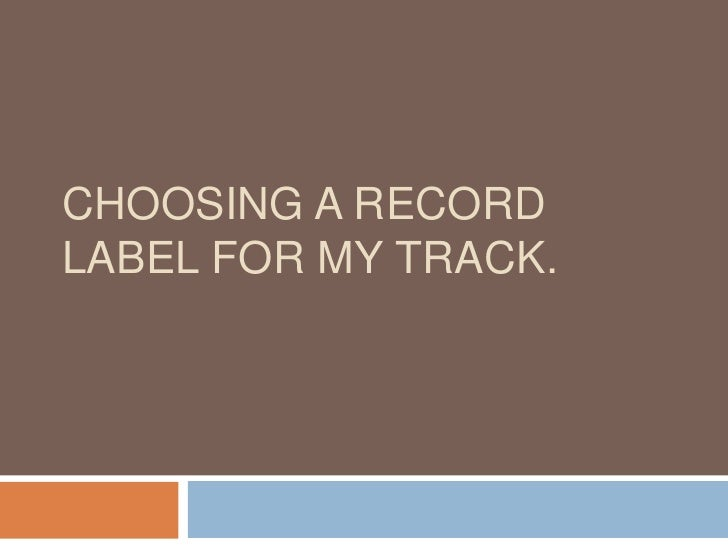 Choosing a record label for my track.<br />