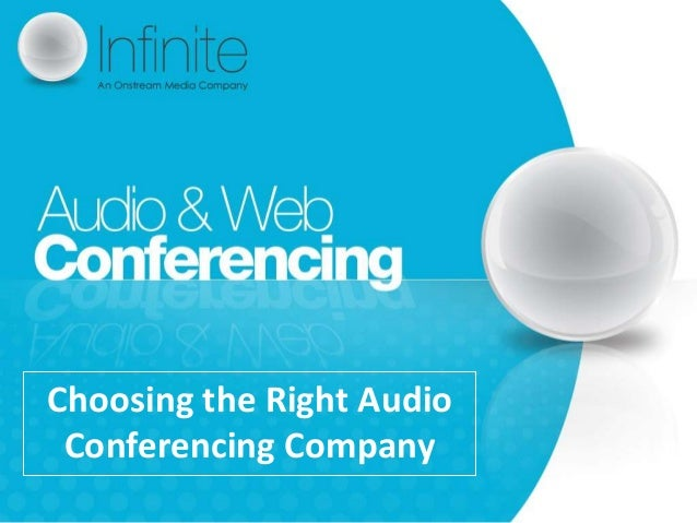 Choosing the Right Audio Conferencing Company