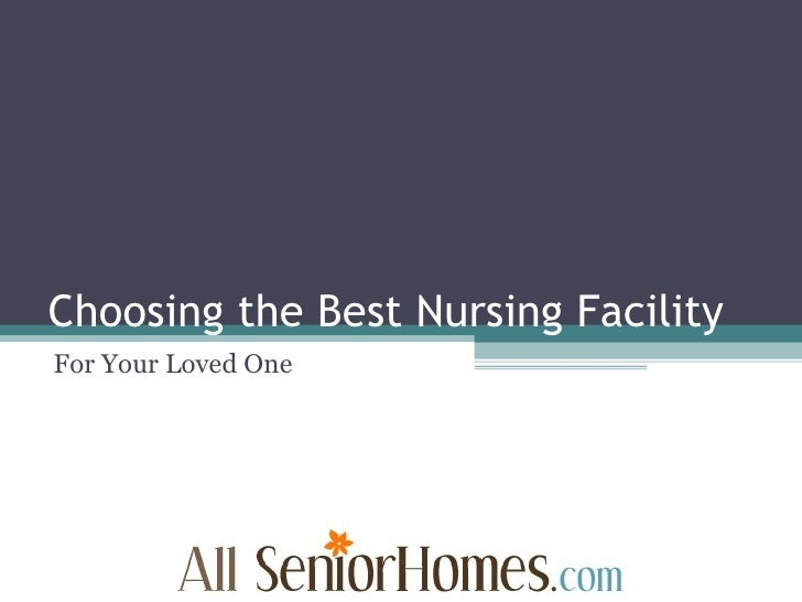 Choosing the Best Nursing Facility for Your Loved One
