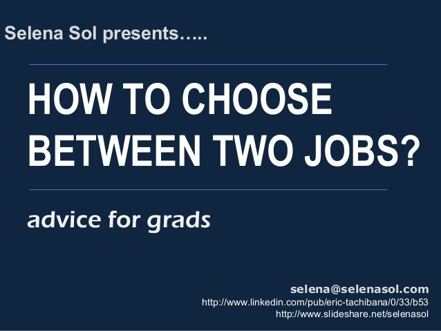 How to choose between 2 jobs - advice for grads