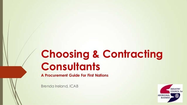 Choosing & Contracting Consultants A Procurement Guide For First Nations Brenda Ireland, ICAB