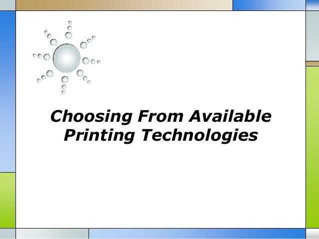 Choosing From Available Printing Technologies