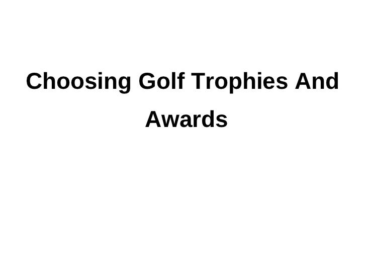 Choosing golf trophies and awards