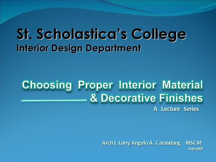 St .  Scholastica's College Interior   Design   Department Arch't. Larry Angelo A. Carandang  MSCM  uap-piid A  Lecture  S...
