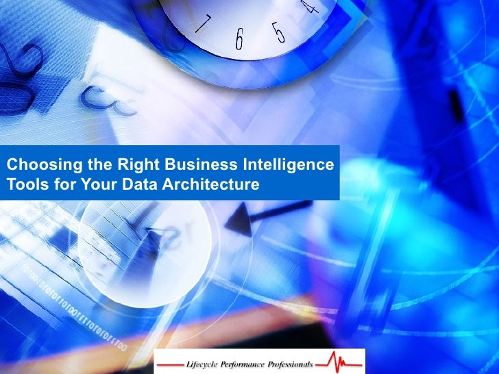 Choosing the Right Business Intelligence Tools for Your Data Architecture