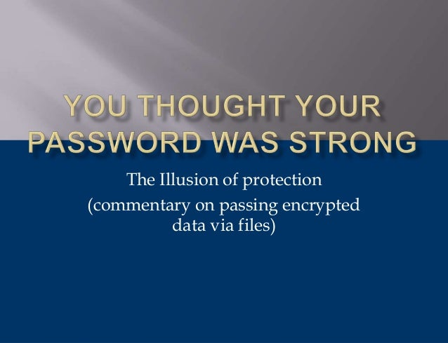 The Illusion of protection(commentary on passing encrypted          data via files)
