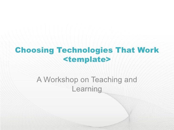 Choosing Technologies that Work