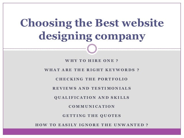Choosing the Best website designing company WHY TO HIRE ONE ? WHAT ARE THE RIGHT KEYWORDS ?  CHECKING THE PORTFOLIO REVIEW...