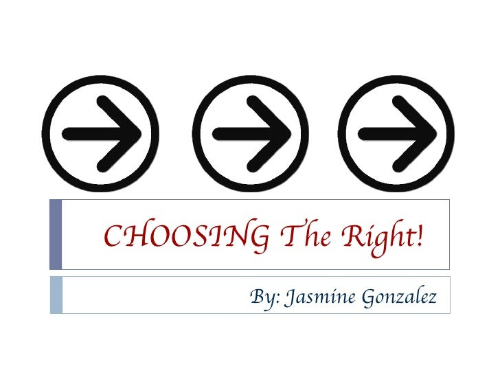 Choosing the right!!!