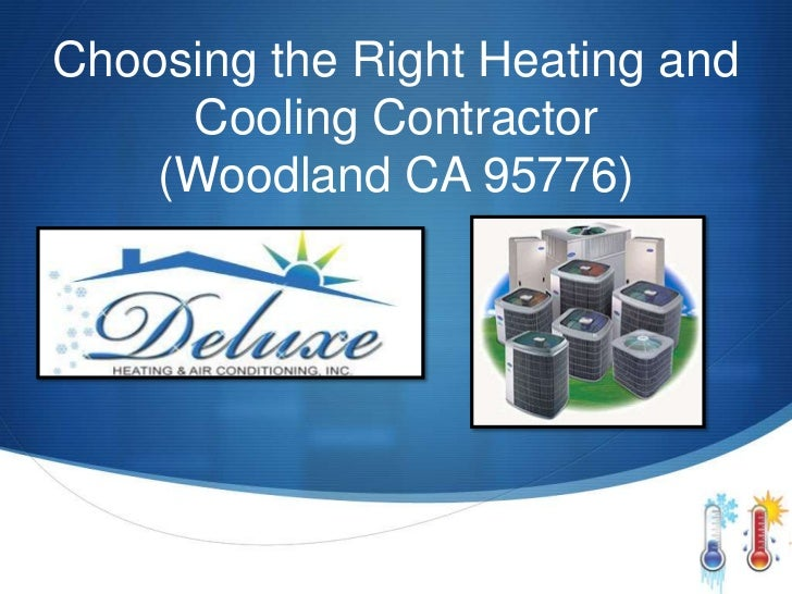 Choosing the Right Heating and     Cooling Contractor    (Woodland CA 95776)