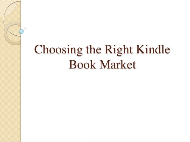 Choosing the Right Kindle      Book Market