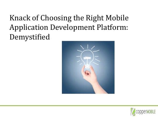 Knack of Choosing the Right Mobile Application Development Platform: Demystified