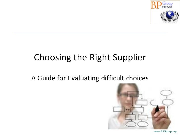 Choosing the Right Supplier A Guide for Evaluating difficult choices