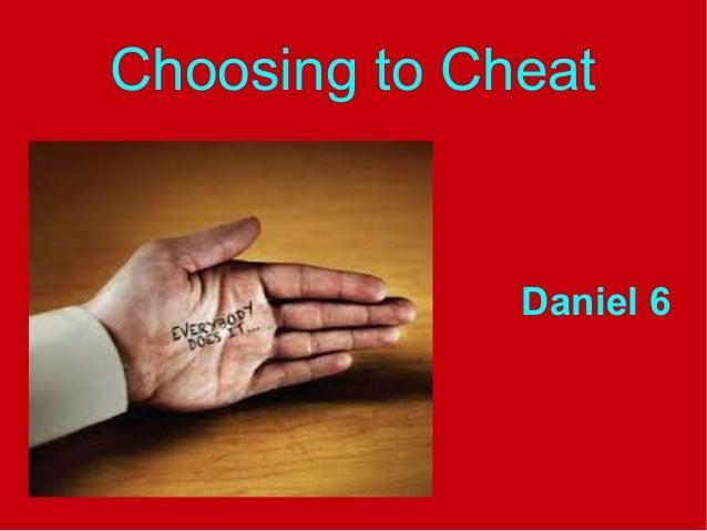 Choosing to Cheat  Daniel 6