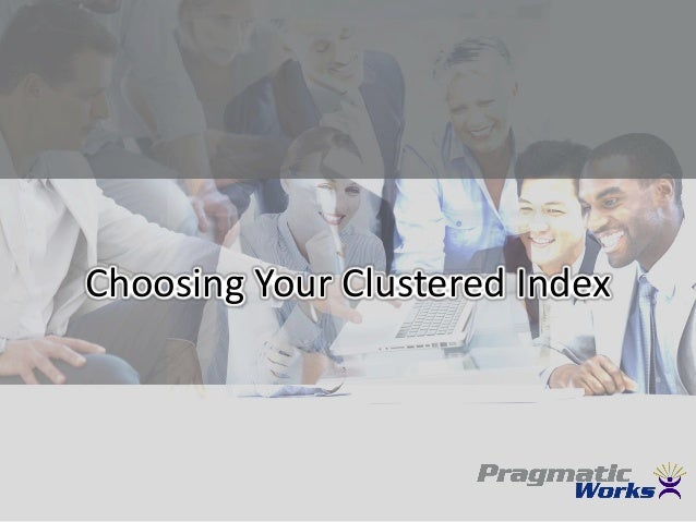 Choosing Your Clustered Index