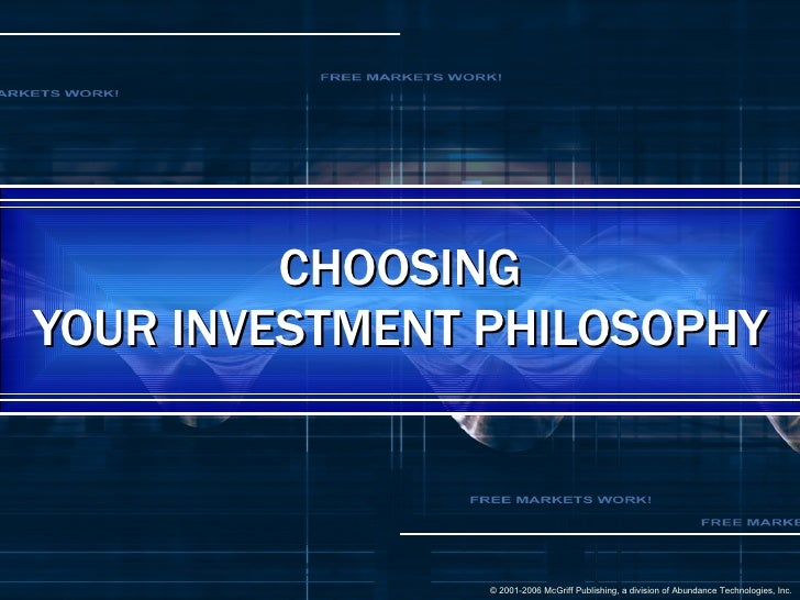 CHOOSING YOUR INVESTMENT PHILOSOPHY