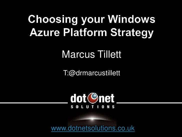 Marcus Tillett    T:@drmarcustillett     www.dotnetsolutions.co.uk