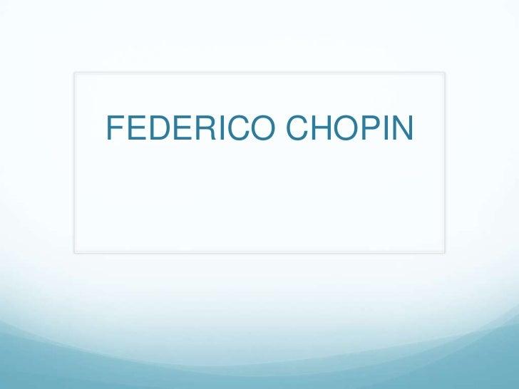 FEDERICO CHOPIN<br />