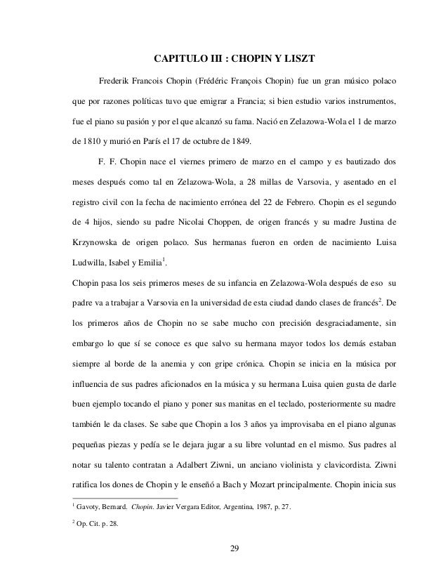 CAPITULO III : CHOPIN Y LISZT           Frederik Francois Chopin (Frédéric François Chopin) fue un gran músico polacoque p...