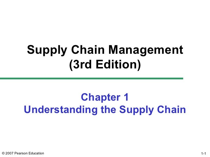 Supply Chain Management                    (3rd Edition)                      Chapter 1            Understanding the Suppl...