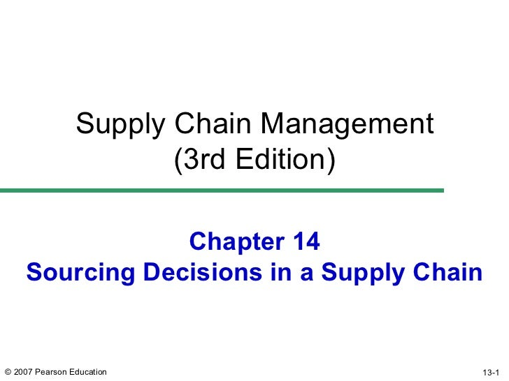 Chapter 14 Sourcing Decisions in a Supply Chain Supply Chain Management (3rd Edition)