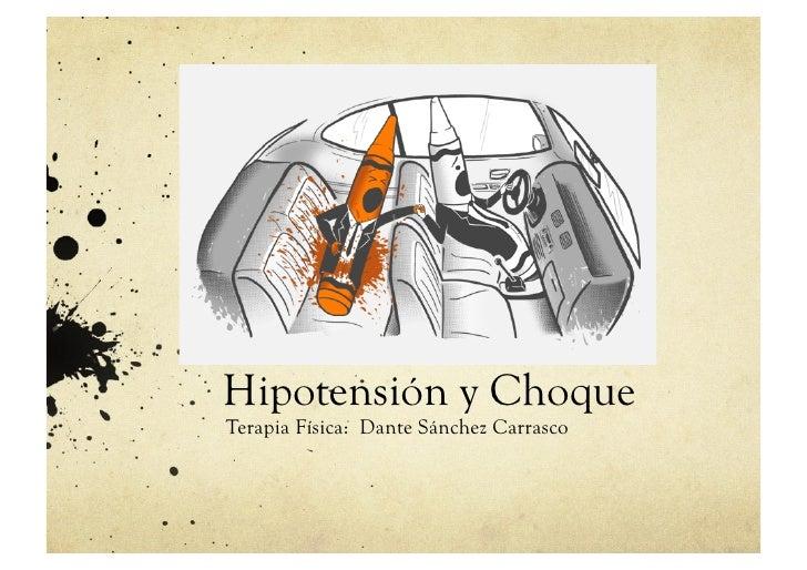 Hipotensión y ChoqueTerapia Física: Dante Sánchez Carrasco