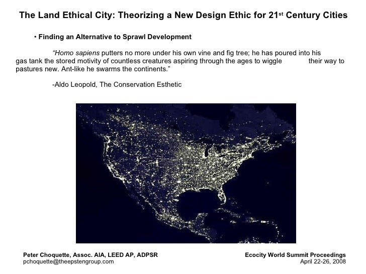 The Land Ethical City: Theorizing a New Design Ethic for 21 st  Century Cities <ul><ul><li>Finding an Alternative to Spraw...