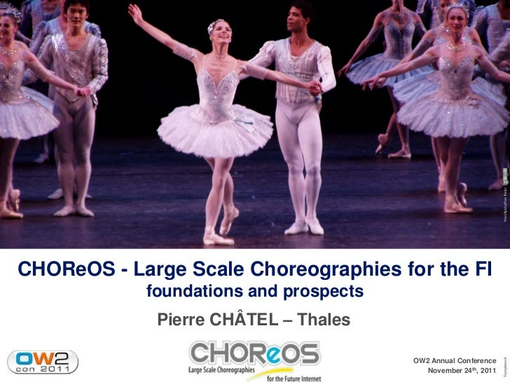 CHOReOS Large Scale Choreographies, OW2con11, Nov 24-25, 2011, Paris