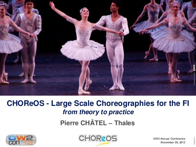 © scillystuff on flickrCHOReOS - Large Scale Choreographies for the FI              from theory to practice             Pi...