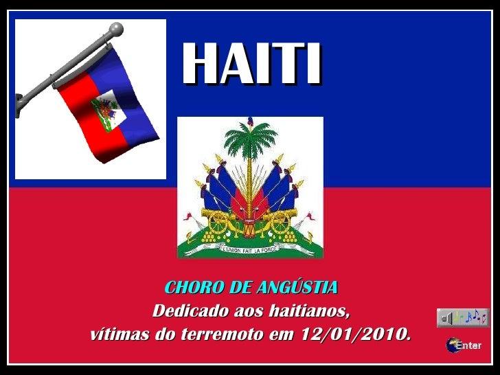 HAITI CHORO DE ANGÚSTIA . Dedicado aos haitianos, vítimas do terremoto em 12/01/2010.