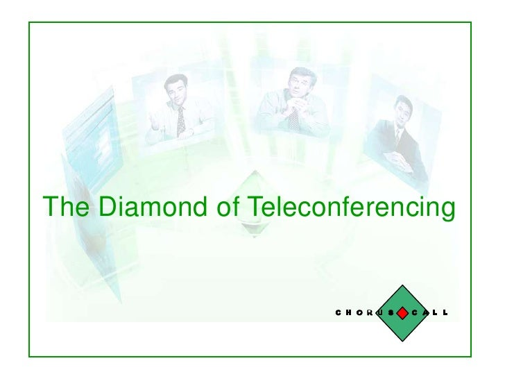 Chorus Call, Februar 2006<br />The Diamond of Teleconferencing<br />