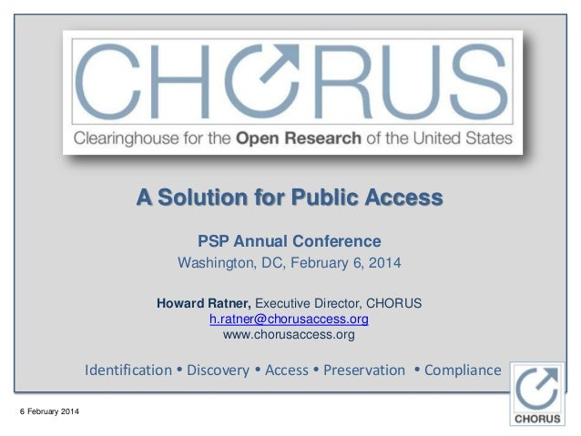 A Solution for Public Access PSP Annual Conference Washington, DC, February 6, 2014 Howard Ratner, Executive Director, CHO...