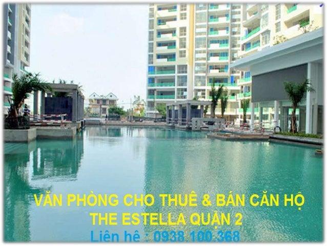 Thông tin Chi Tiết• Dự án Estella nằm trên khuôn viên 4,8 ha, toàn dựán có khoảng 1.500 căn hộ, giai đoạn 1 có 719 căn.• D...