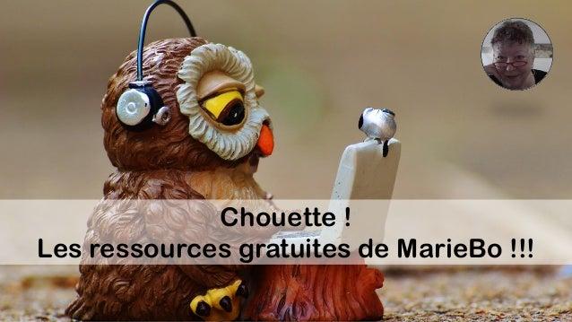 Chouette ! Les ressources gratuites de MarieBo !!!