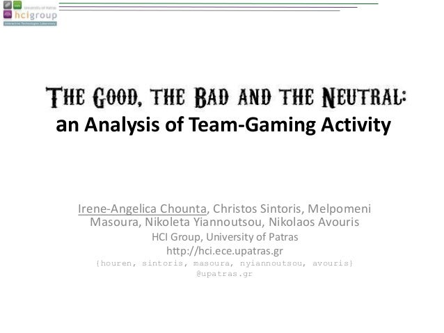 an Analysis of Team-Gaming Activity Irene-Angelica Chounta, Christos Sintoris, Melpomeni Masoura, Nikoleta Yiannoutsou, Ni...