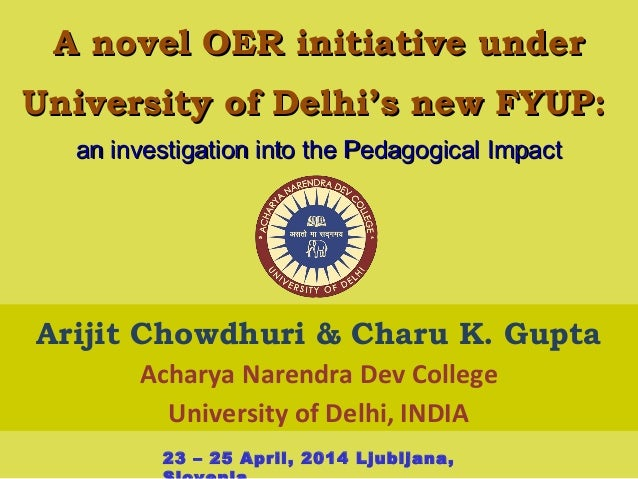 A novel OER initiative underA novel OER initiative under University of Delhi's new FYUP:University of Delhi's new FYUP: an...