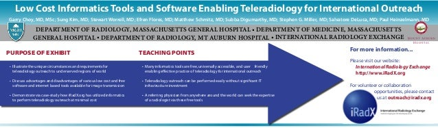 Low Cost Informatics Tools and Software Enabling Teleradiology for International Outreach Department of Radiology, MASSACH...