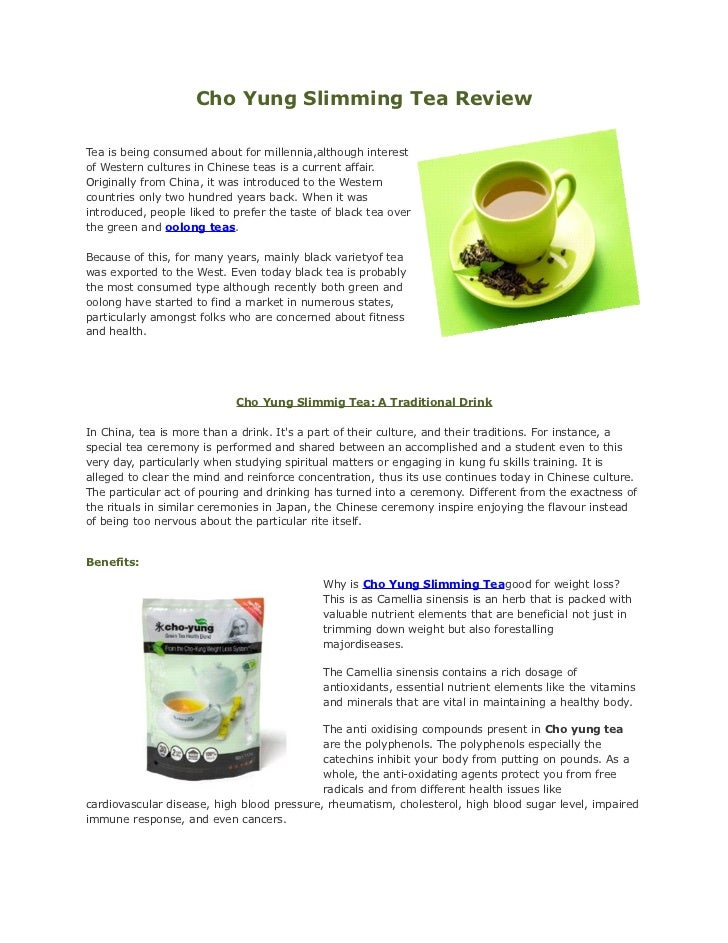 Cho Yung Slimming Tea ReviewTea is being consumed about for millennia,although interestof Western cultures in Chinese teas...