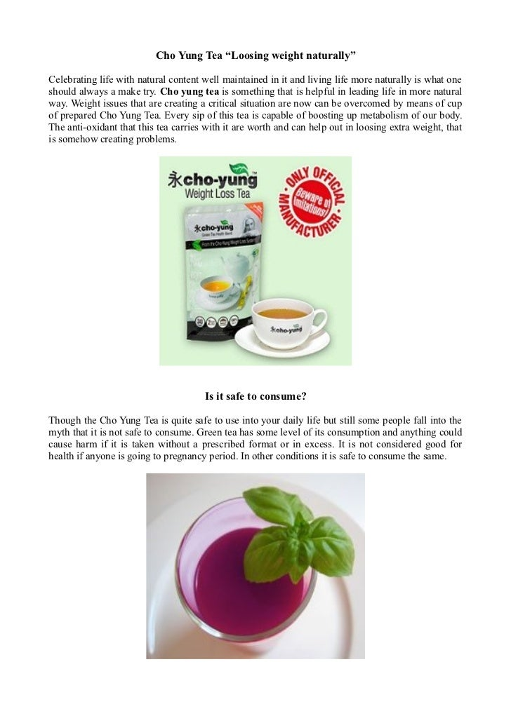 """Cho Yung Tea """"Loosing weight naturally""""Celebrating life with natural content well maintained in it and living life more na..."""