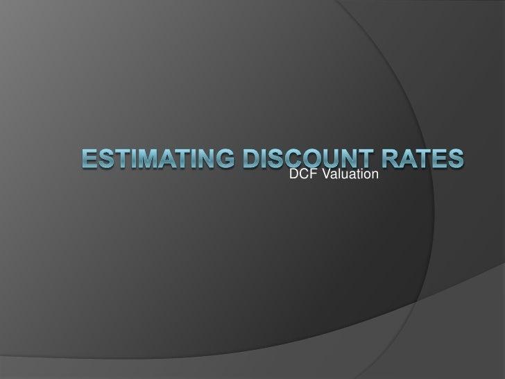 Estimating Discount Rates<br />DCF Valuation<br />