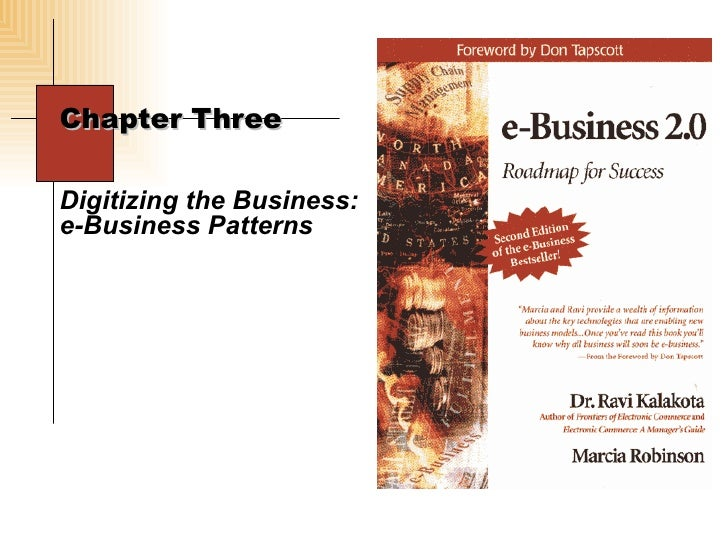 Chapter Three Digitizing the Business: e-Business Patterns