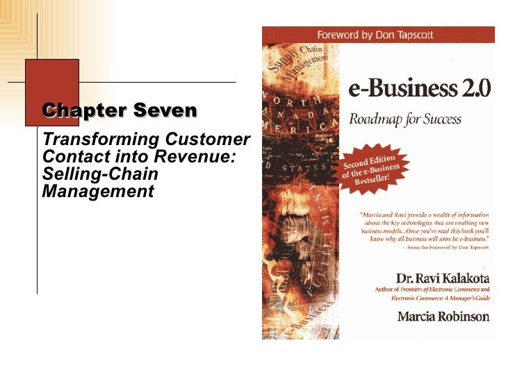Chapter Seven Transforming Customer Contact into Revenue: Selling-Chain Management