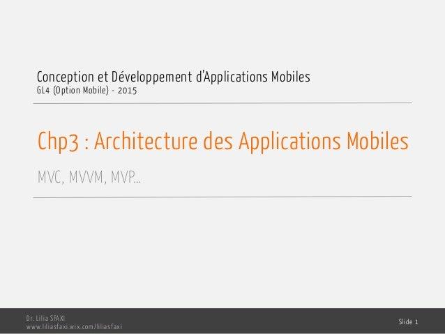 Chp3 : Architecture des Applications Mobiles MVC, MVVM, MVP… Conception et Développement d'Applications Mobiles GL4 (Optio...