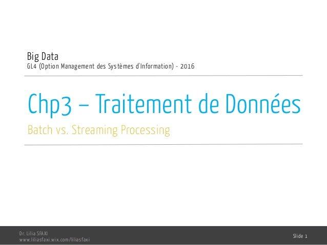 Chp3 – Traitement de Données Batch vs. Streaming Processing Big Data GL4 (Option Management des Systèmes d'Information) - ...
