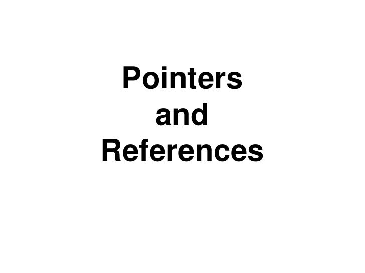 Pointers   andReferences