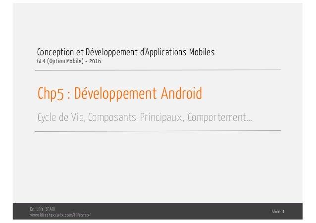 Chp5 : Développement Android Cycle de Vie, Composants Principaux, Comportement… Conception et Développement d'Applications...