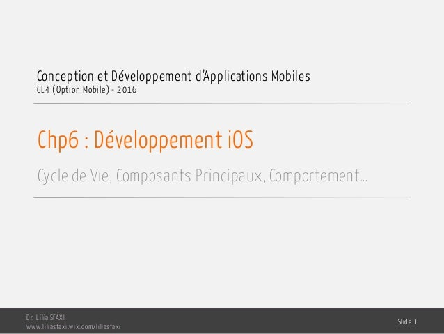Chp6 : Développement iOS Cycle de Vie, Composants Principaux, Comportement… Conception et Développement d'Applications Mob...