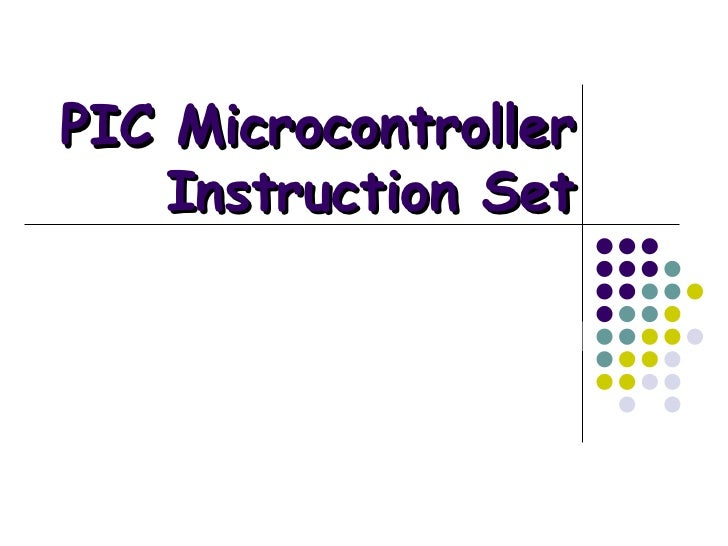 PIC Microcontroller Instruction Set