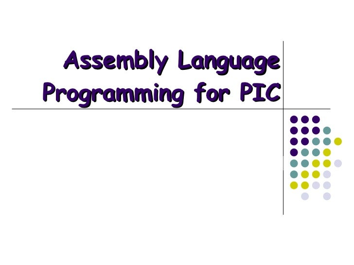 Assembly Language Programming for PIC