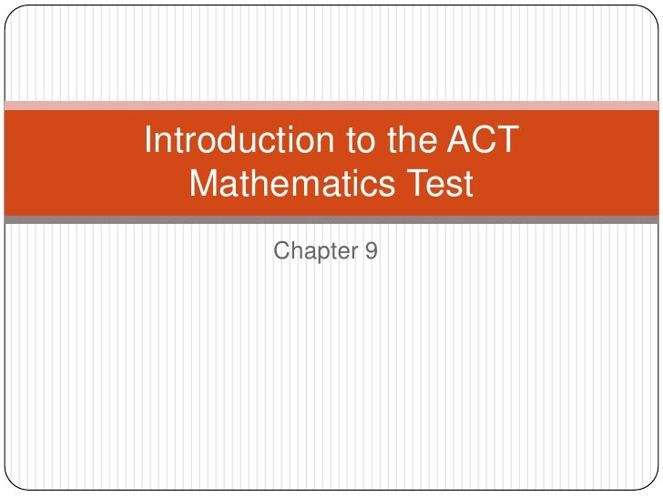 Chapter 9<br />Introduction to the ACT Mathematics Test<br />